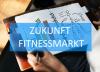 Zukunft des Fitnessmarktes