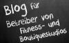 Blog Erfolgreich Fitnessstudios betreiben
