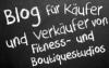 Blog erfolgreich Fitnessstudios Kaufen und Verkaufen