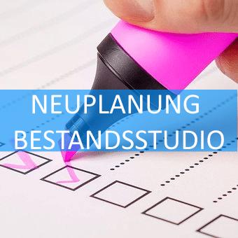 NEUPLANUNG BESTANDSSTUDIO