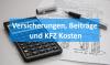 Versicherungen Beiträge KFZ-Kosten