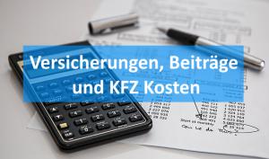Versicherungen Beiträge und KFZ Kosten